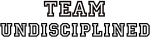Team UNDISCIPLINED