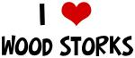 I Love Wood Storks