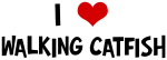 I Love Walking Catfish
