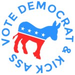 Vote Democrat and Kick Donkey Political Funny Elec