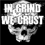 In Grind We Crust