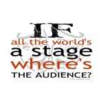 If all the world's a stage T-shirts & Gifts