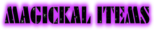 CLICK HERE FOR MAGICKAL ITEMS
