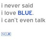 Never Said I Love Blue