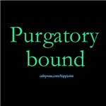 Purgatory bound (for catholics only)