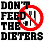 Don't Feed The Dieters