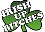 Irish Up Bitches T-Shirts