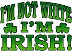 I'm Not White I'm Irish T-Shirt