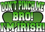 Don't Pinch Me Bro T-Shirt