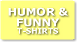 HUMOR & FUNNY T-SHIRTS