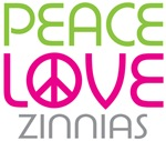 Peace Love Zinnias