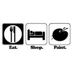 Eat. Sleep. Paint.