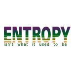 Entropy Isn't What It Used To Be