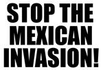 Stop The Mexican Invasion!