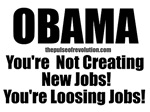 Obama - Your Loosing Jobs