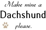 Make Mine Dachshund