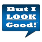 But I LOOK Good! - Top 10 Things NOT to Say