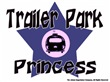 Trailer Park Princess