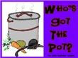 Who's Got The Pot
