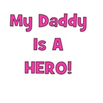 My Daddy Is A Hero - Pink/Girl