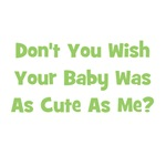 Baby Cute As Me - Green