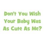 Baby Cute As Me - Green