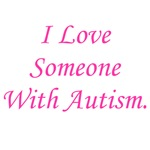 I Love Someone With Autism (pink)