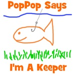 PopPop Says I'm A Keeper