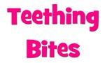 Teething Bites!