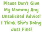 Don't Give My Mommy Advice - Green