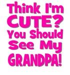 Think I'm Cute? Grandpa Pink