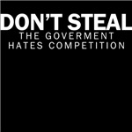 Don't steal goverment hate competition