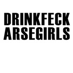 drink feck arse girls