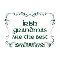 irish grandma's are the best