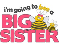 I'm Going to Bee a Big Sister