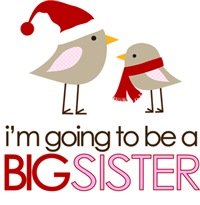 Holiday Birdies Big Sister to Be