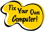 FIX YOUR OWN COMPUTER