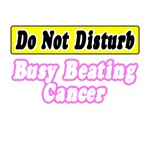 Do Not Disturb: Busy Beating Cancer