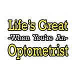 Life's Great...Optometrist