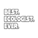 Best. Ecologist. Ever.