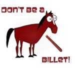 Don't Be A Billet!