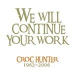 We will continue your work - Steve Irwin
