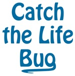 Catch the Life Bug