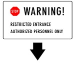 Warning - Restricted Entrance - Authorized Personn