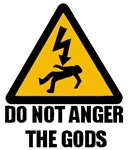 Do Not Anger The Gods