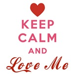 Keep Calm and Love Me # 1