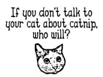Talk to your cat about catnip