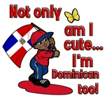 Not only am I cute I'm Dominican too!