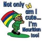 Not only am I cute I'm Mauritian too!