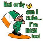 Not only am i cute I'm Irish too!